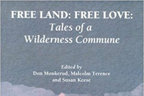 Free Land Free Love Tales of a Wilderness Commune