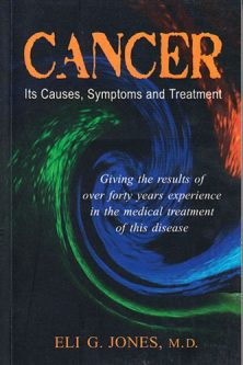 Cancer: Its Causes, Symptoms and Treatment