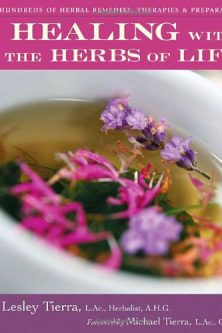 Healing with the Herbs of Live by Lesley Tierra