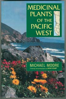 M. Moore's Medicinal Plants of the Pacific West